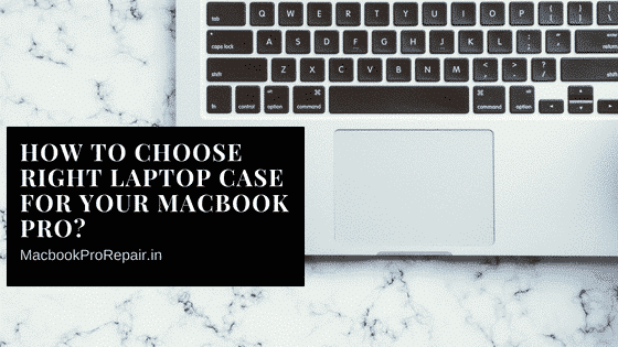 How do i choose laptop case for macbook pro