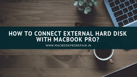 how do i connect external hard disk with macbook